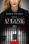 Baráth Viktória - Az igazság ára - Igazság sorozat 3. [eKönyv: epub, mobi]