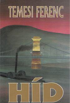 Temesi Ferenc - Híd [antikvár]