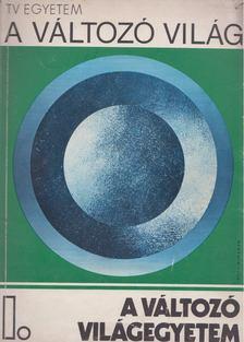 Egyed László - A változó világ I. - A változó világegyetem [antikvár]