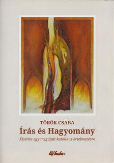 Török Csaba - Írás és Hagyomány [antikvár]