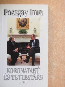 Pozsgay Imre - Koronatanú és tettestárs [antikvár]