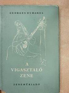 Georges Duhamel - A vigasztaló zene  [antikvár]