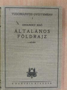 Cholnoky Jenő - Általános földrajz I. [antikvár]