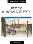 Cseresnyési László - Könyv a japán nyelvről [eKönyv: pdf]