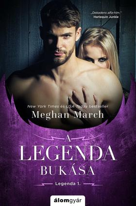 Meghan March - A Legenda bukása