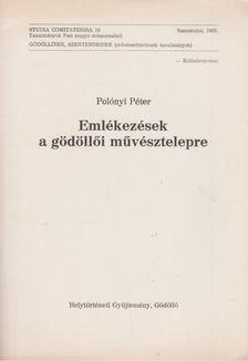 Polonyi Péter - Emlékezések a gödöllői művésztelepre [antikvár]