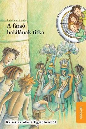 Fabian Lenk - A FÁRAÓ HALÁLÁNAK TITKA - IDŐDETEKTÍVEK 11.