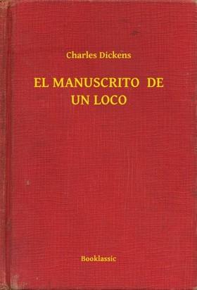Charles Dickens - EL MANUSCRITO  DE UN LOCO