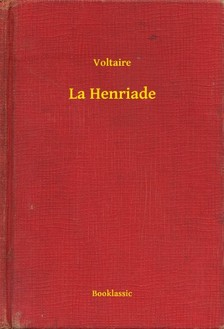 Voltaire - La Henriade [eKönyv: epub, mobi]