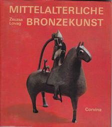 LOVAG ZSUZSA - Mittelalterliche bronzekunst in Ungarn [antikvár]