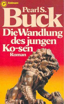 Pearl S. Buck - Die Wandlung des jungen Ko-sen [antikvár]