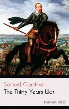 Gardiner Samuel - The Thirty Years War [eKönyv: epub, mobi]