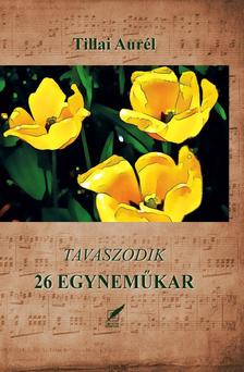 Tillai Aurél - Tavaszodik - 26 egyneműkar
