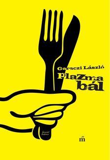 Garaczi László - Plazmabál [antikvár]