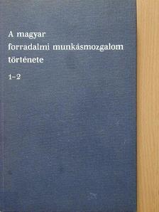 Erényi Tibor - A magyar forradalmi munkásmozgalom története 1-2. [antikvár]