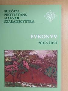 Bibó István - Európai Protestáns Magyar Szabadegyetem évkönyv 2012/2013 [antikvár]