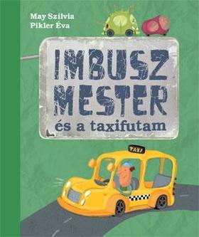 May Szilvia - Pikler Éva - Imbusz mester és a taxifutam