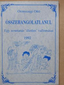 Oromszegi Ottó - Összehangolatlanul (dedikált példány) [antikvár]