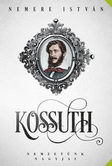 NEMERE ISTVÁN - Kossuth - Nemzetünk nagyjai