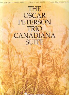 Peterson, Oscar - CANADIAN SUITE FOR PIANO (THE OSCAR PETERSON TRIO)