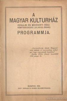 A Magyar Kulturház irodalmi és művészeti részvénytársaság alakulóban programmja [antikvár]