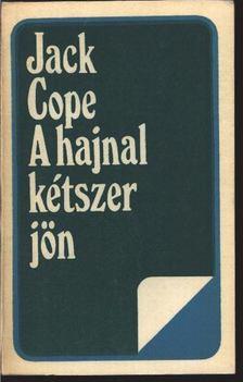 Cope, Jack - A hajnal kétszer jön [antikvár]