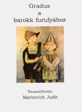 GRADUS A BAROKK FURULYÁHOZ, ÖSSZEÁLLÍTOTTA MARKOVICH JUDIT