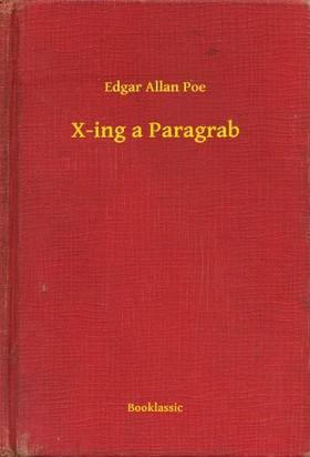 Edgar Allan Poe - X-ing a Paragrab [eKönyv: epub, mobi]