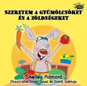 Admont Shelley - Szeretem a gyümölcsöket és a zöldségeket [eKönyv: epub, mobi]