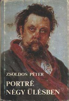 ZSOLDOS PÉTER - Portré négy ülésben [antikvár]