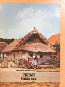 Bakó Ferenc - Parád - Palóc ház [antikvár]