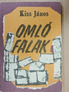 Kiss János - Omló falak [antikvár]