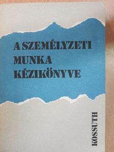 Bernát János - A személyzeti munka kézikönyve [antikvár]
