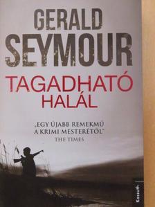 Gerald Seymour - Tagadható halál [antikvár]
