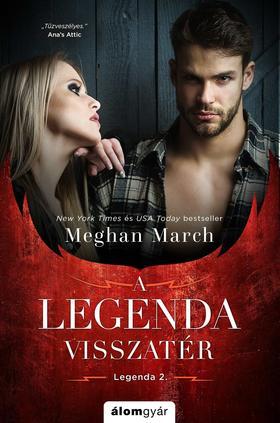 Meghan March - A Legenda visszatér