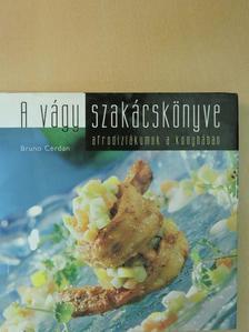 Bruno Cerdan - A vágy szakácskönyve [antikvár]