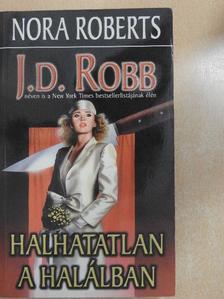 J. D. Robb - Halhatatlan a halálban [antikvár]