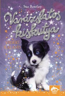 Sue Bentley - Varázslatos kiskutya - Vidéki kaland