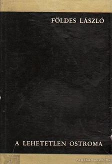 Földes László - A lehetetlen ostroma [antikvár]