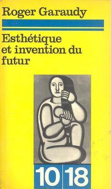 Garaudy, Roger - Esthétique et invention du futur [antikvár]