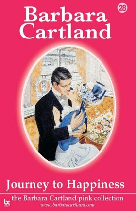 Barbara Cartland - Journey To Happiness [eKönyv: epub, mobi]