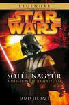 James Luceno - Star Wars: Sötét nagyúr