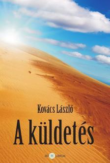 Kovács László - A küldetés
