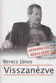 Berecz János - Visszanézve [antikvár]