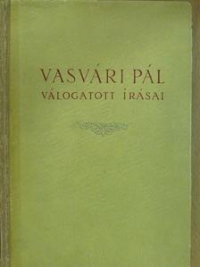 Vasvári Pál - Vasvári Pál válogatott írásai (dedikált példány) [antikvár]