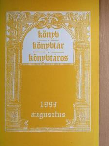 Fejős László - Könyv, könyvtár, könyvtáros 1999. augusztus [antikvár]
