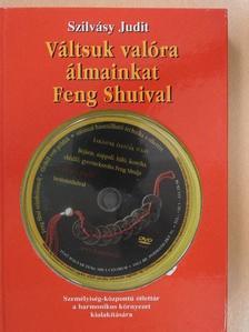 Szilvásy Judit - Váltsuk valóra álmainkat Feng Shuival! - DVD-vel [antikvár]
