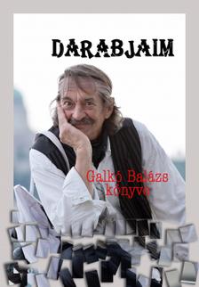 Galkó Balázs - Darabjaim