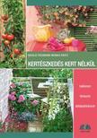 Natalie Faßmann-Monika Kratz - Kertészkedés kert nélkül