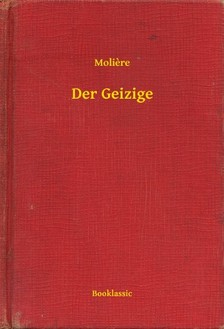 MOLIÉRE - Der Geizige [eKönyv: epub, mobi]